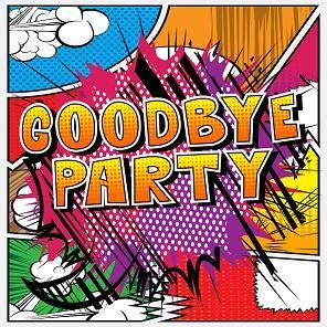Goodbye party